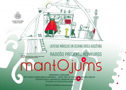 """Izsludināts Latvijas mākslas un dizaina skolu audzēkņu radošo projektu konkurss """"MANTOJUMS"""""""